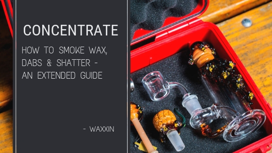 Learn how to smoke dabs, wax, shatter, and other concentrates