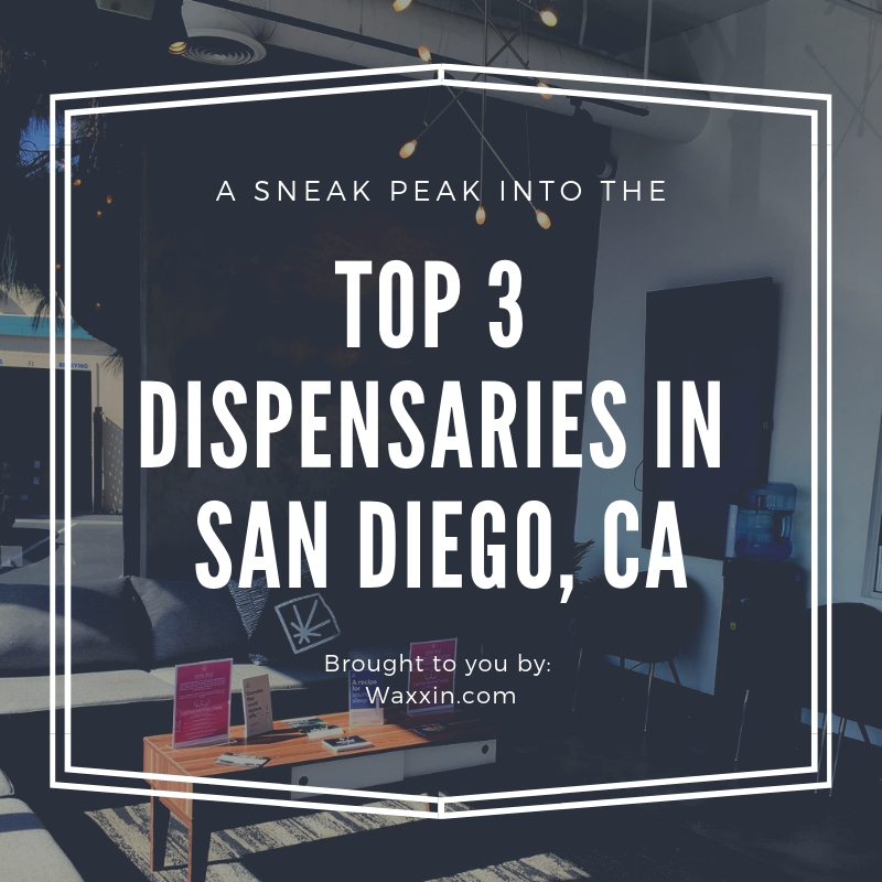 top 3 dispensaries in san diego california